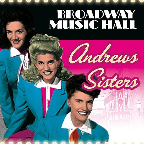 Play & Download Broadway Music Hall - The Andrews Sisters by The Andrews Sisters | Napster
