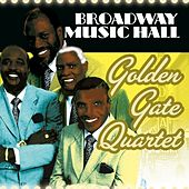 Broadway Music Hall- Golden Gate Quartet by Golden Gate Quartet