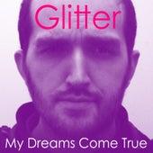 My Dreams Come True by Glitter