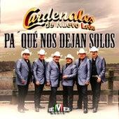 Play & Download Pa' Qué Nos Dejan Solos by Cardenales De Nuevo León | Napster