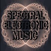 Play & Download Spectral Electronic Music by Various Artists | Napster