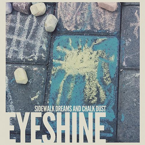 Sidewalk Dreams and Chalk Dust by Eyeshine