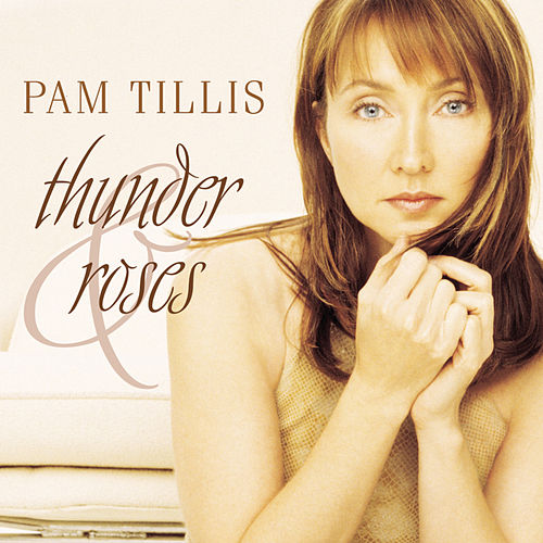 Play & Download Thunder And Roses by Pam Tillis | Napster