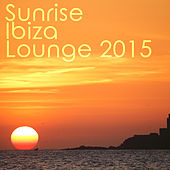 Ibiza Sunrise Lounge 2015 by Various Artists