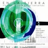 En la Tierra: Six 21st Century Guitar Concertos by Various Artists
