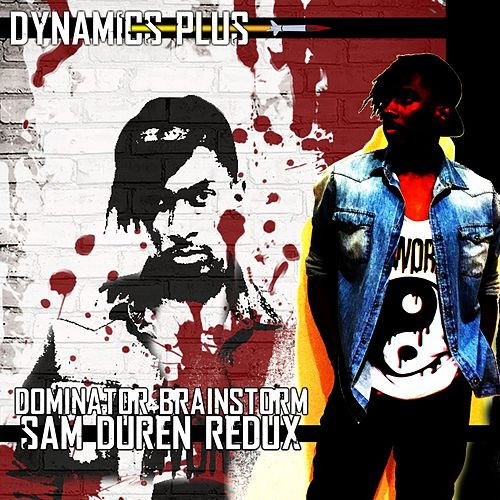 Dominator Brainstorm (Sam Duren Redux) by Dynamics Plus