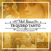 Play & Download Te Quero Tanto by Mel Lima | Napster