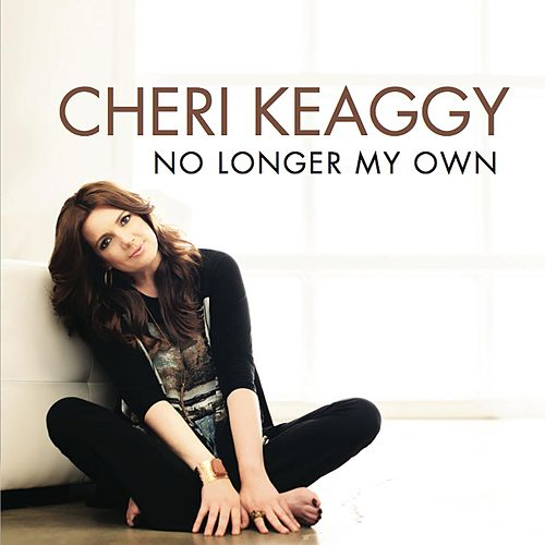 Play & Download No Longer My Own by Cheri Keaggy | Napster