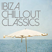 Ibiza Chill Out Classics by Various Artists