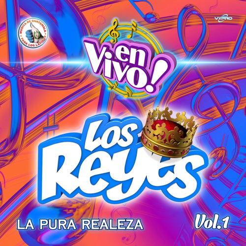 Play & Download La Pura Realeza Vol. 1. Música de Guatemala para los Latinos (En Vivo) by Los Reyes | Napster