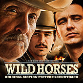 Play & Download Wild Horses (Original Motion Picture Soundtrack) by Various Artists | Napster