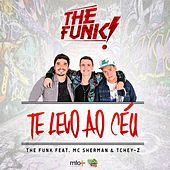 Play & Download Te Levo ao Céu (feat. MC Sherman & Tchey-Z) by Funk | Napster