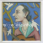 Play & Download A Flor e o Espinho by Guilherme De Brito | Napster