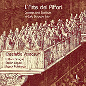 Play & Download L'arte dei piffari: Cornetts & Sackbuts in Early Baroque Italy by Various Artists | Napster