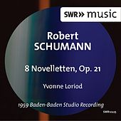 Play & Download Schumann: 8 Novelletten, Op. 21 by Yvonne Loriod | Napster