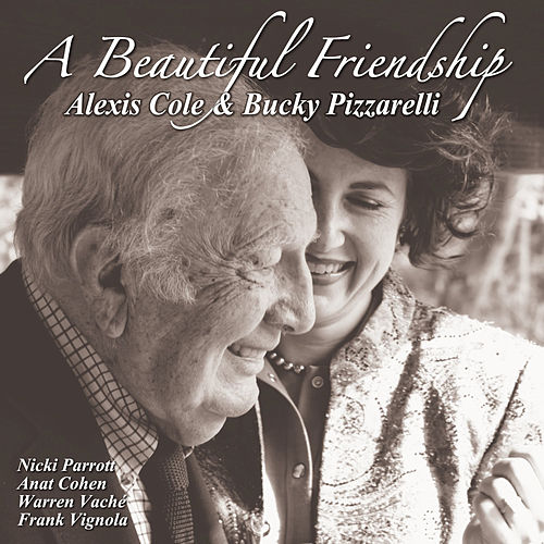 A Beautiful Friendship by Bucky Pizzarelli
