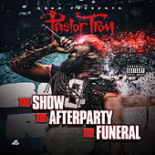 Play & Download The Show, The Afterparty, The Funeral by Pastor Troy | Napster
