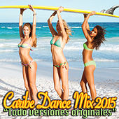 Caribe Dance Mix 2015 by Various Artists