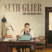 Play & Download The Next Right Thing by Seth Glier | Napster