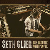 Play & Download The Trouble With People by Seth Glier | Napster