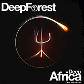 Play & Download Deep Africa by Deep Forest | Napster