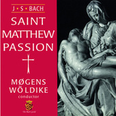 Bach: The Passion According to St. Matthew by Various Artists