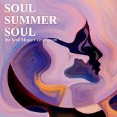Soul Summer Soul - The Soul Music Compilation by Various Artists