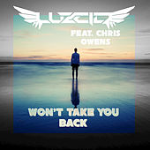 Play & Download Won't Take You Back (feat. Chris Owens) by LUZCID | Napster