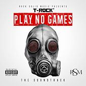 Play & Download Play No Games by T-Rock | Napster