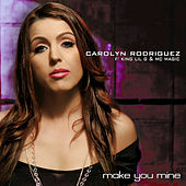 Play & Download Make You Mine by Carolyn Rodriguez | Napster