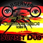 Observer Dub Catalog Vol. 11 Sunset Dub by Niney the Observer