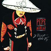 Play & Download Y Tenerte Otra Vez by Pepe Aguilar | Napster