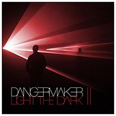 Light the Dark - EP II by Dangermaker