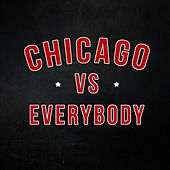 Play & Download Chicago -vs- Everybody, Vol.2 by Various Artists | Napster