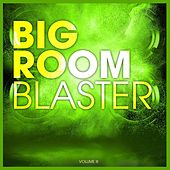 BIGROOM BLASTER, Vol. 3 by Various Artists