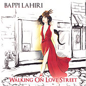 Walking on Love Street by Bappi Lahiri