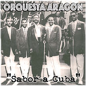 Play & Download Orquesta Aragón, Sabor a Cuba by Orquesta Aragón | Napster