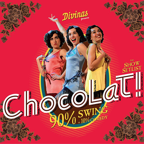 Play & Download Chocolat! by Las Divinas  | Napster