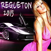 Play & Download Regueton 2015 by Various Artists | Napster
