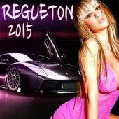 Regueton 2015 by Various Artists