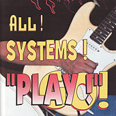 All Systems Play! by Ray Campi