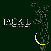 Broken Songs (Deluxe) by Jack Lukeman