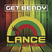 Play & Download Get Bendy by Lance Herbstrong | Napster
