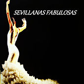 Play & Download Sevillanas Fabulosas by Various Artists | Napster