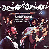 Play & Download Johnny Otis! Johnny Otis! The 1984 Johnny Otis Show by Various Artists | Napster