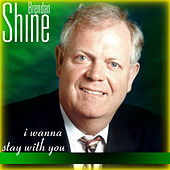 Play & Download I Wanna Stay with You by Brendan Shine | Napster
