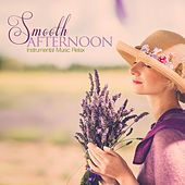 Play & Download Smooth Afternoon (Instrumental Music Relax) by Various Artists | Napster