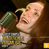 Keep It Simple: Traditional Pop Music, Vol. 1 by Various Artists