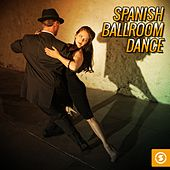 Spanish Ballroom Dance by Various Artists