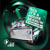 Play & Download Yes, It's A Housesession, Vol. 20 by Various Artists | Napster